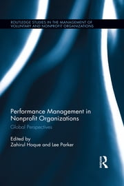 Performance Management in Nonprofit Organizations - Global Perspectives ebook by Zahirul Hoque,Lee Parker