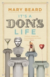 It's a Don's Life ebook by Professor Mary Beard