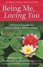 Being Me, Loving You ebook by Marshall B. Rosenberg, PhD
