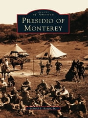 Presidio of Monterey ebook by Harold E. Raugh Jr.