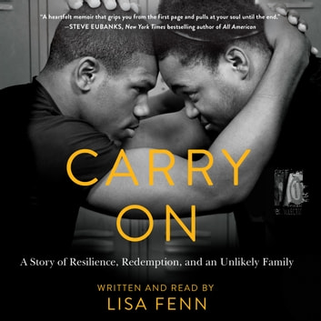 Carry On - A Story or Resilience, Redemption, and an Unlikely Family audiobook by Lisa Fenn