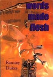 Words Made Flesh - virtual reality, humanity and the cosmos ebook by Dukes, Ramsey