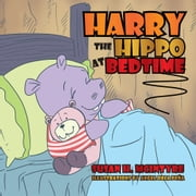 Harry The Hippo at Bedtime ebook by Susan H. McIntyre