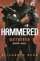 Hammered ebook by Elizabeth Bear