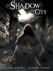 In the Shadow of the City ebook by HASSAN AHMAD; NORMAN AHMAD