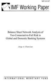 Balance Sheet Network Analysis of Too-Connected-to-Fail Risk in Global and Domestic Banking Systems ebook by Chan-Lau, Jorge A.