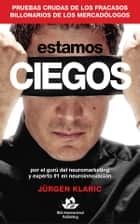 Estamos ciegos ebook by Jürgen Klaric