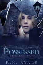 Possessed ebook by R.K. Ryals