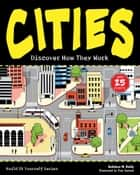 Cities - Discover How They Work with 25 Projects ebook by Kathleen M. Reilly, Tom Casteel