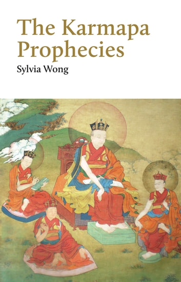 The Karmapa Prophecies eBook by Sylvia Wong
