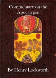 Commentary on the Apocalypse ebook by Henry Lockworth,Eliza Chairwood,Bradley Smith