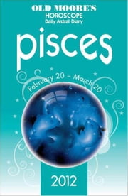 Old Moore's Horoscope 2012 Pisces ebook by Dr Francis Moore
