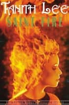 Saint Fire ebook by Tanith Lee