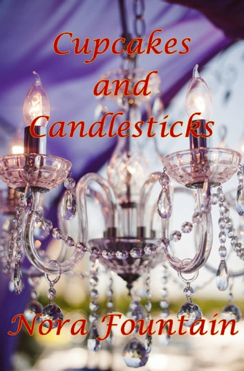 Cupcakes and Candlesticks ebook by Nora Fountain