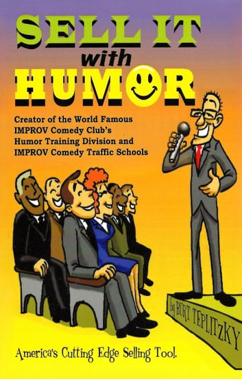 Sell It With Humor (America's Cutting Edge Sales Tool) ebook by Burt Teplitzky