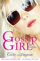 Gossip Girl: The Carlyles ebook by Headline
