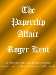 The Paperclip Affair ebook by Roger Kent