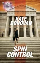 Spin Control ebook by Kate Donovan