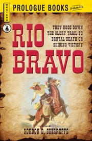 Rio Bravo ebook by Gordon D. Shirreffs