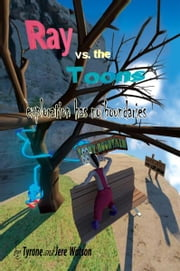Ray vs. the Toons - exploration has no boundaries ebook by Tyrone and Jere Watson
