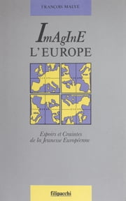 Imagine l'Europe ebook by François Malye