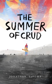 The Summer of Crud 電子書 by Jonathan LaPoma