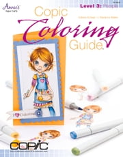 Copic Coloring Guide Level 3: People ebook by Colleen Schaan,Marianne Walker