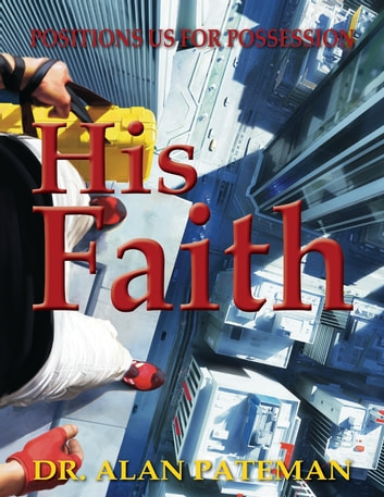 Download e-book His Faith Positions Us For Possession
