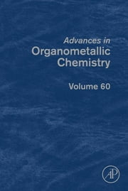 Advances in Organometallic Chemistry ebook by Anthony F. Hill,Mark J. Fink