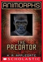 Animorphs #5: The Predator ebook by K.A. Applegate