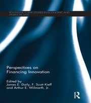 Perspectives on Financing Innovation ebook by James E. Daily,F Scott Kieff,Arthur E. Wilmarth
