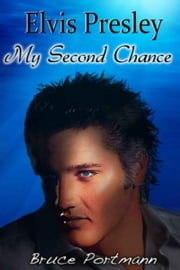 Elvis Presley My Second Chance ebook by Bruce Portmann