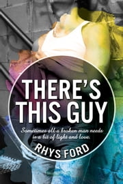 There's This Guy ebook by Rhys Ford