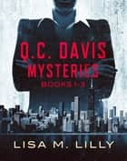 Q.C. Davis Mysteries Books 1-3 - The Worried Man, The Charming Man, and The Fractured Man ebook by Lisa M. Lilly