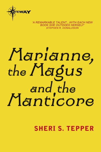 Marianne, the Magus and the Manticore ebook by Sheri S. Tepper