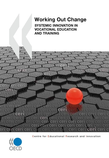 Working Out Change - Systemic Innovation in Vocational Education and Training ebook by Collective