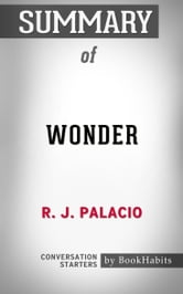 Summary Of Wonder By R J Palacio Conversation Starters