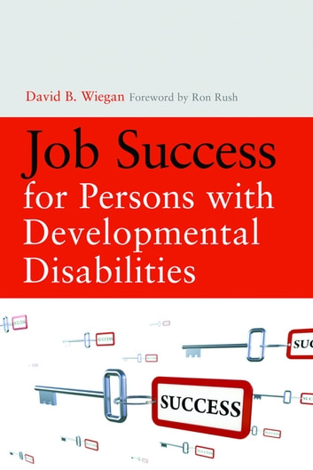 Job Success for Persons with Developmental Disabilities ebook by David Wiegan