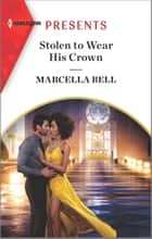 Stolen to Wear His Crown ebook by Marcella Bell