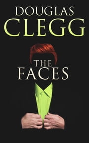 The Faces ebook by Douglas Clegg