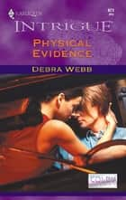 Physical Evidence ebook by Debra Webb