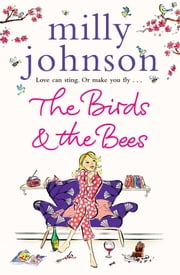 The Birds and the Bees ebook by Milly Johnson