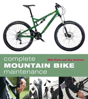 Complete Mountain Bike Maintenance ebook by Mike Davis,Guy Andrews