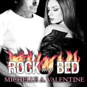 Rock My Bed audiobook by Michelle A. Valentine