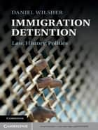Immigration Detention ebook by Daniel Wilsher