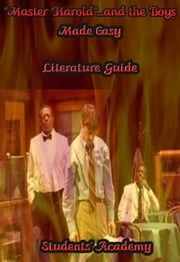 """Master Harold""...and the Boys Made Easy: Literature Guide ebook by Students' Academy"