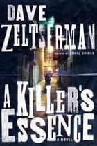 A Killer's Essence: A Novel ebook by Dave Zeltserman