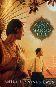 The Moon In The Mango Tree ebook by Pamela Binnings Ewen