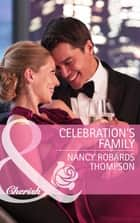Celebration's Family (Mills & Boon Cherish) (Celebrations, Inc., Book 5) ebook by Nancy Robards Thompson