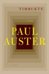 Timbuktu - A Novel ebook by Paul Auster